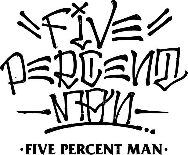 FIVE PERCENT MAN