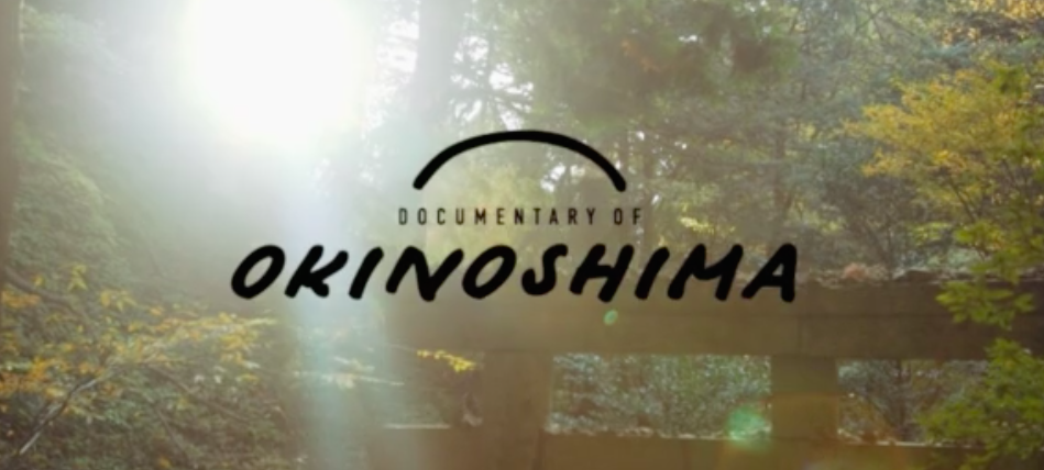 DOCUMENTARY OF OKINOSHIMA